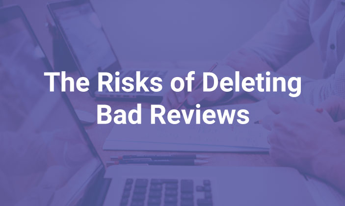 The Risks of Deleting Bad Reviews