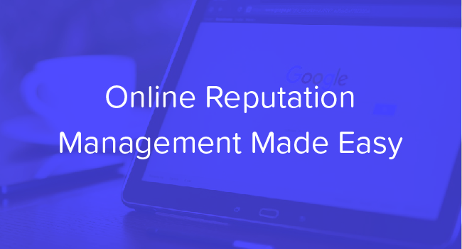 Online Reputation Management Made Easy