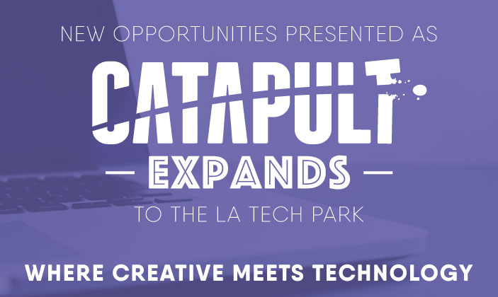 New Opportunities Presented as Catapult Expands to the LA Tech Park – Where Creative Meets Technology