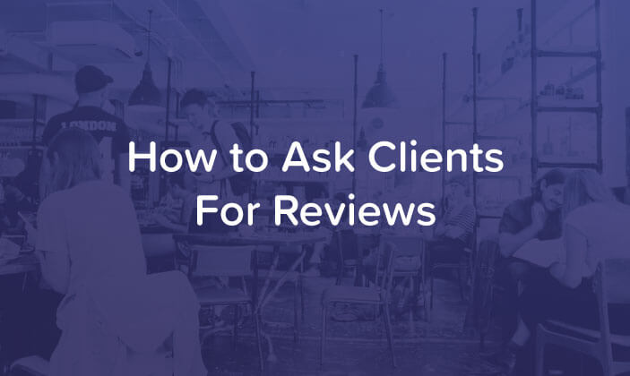 How to Ask Clients for Reviews