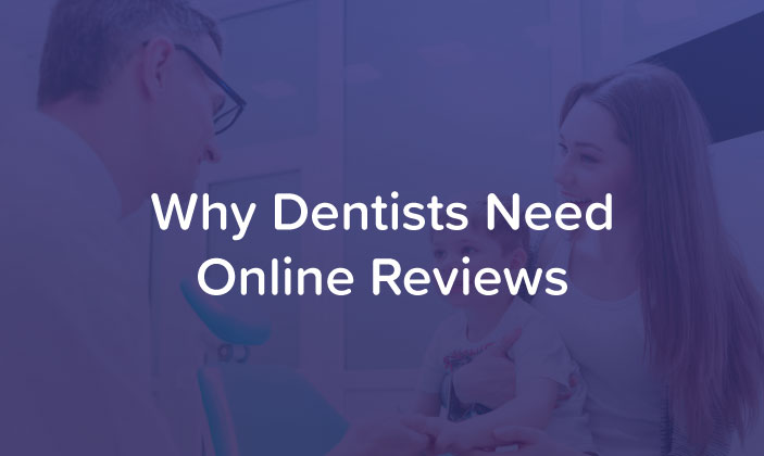 Why Dentists Need Online Reviews