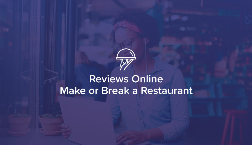 Reviews Online Make or Break a Restaurant